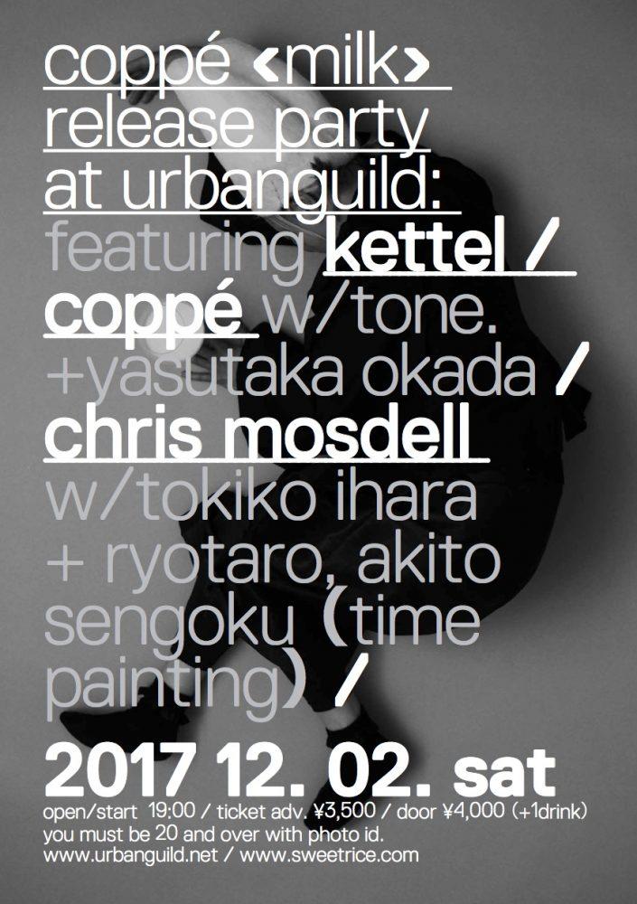 coppé milk release party w/ kettel + chris mosdell at urbanguild / kyoto on dec. 2nd !!!